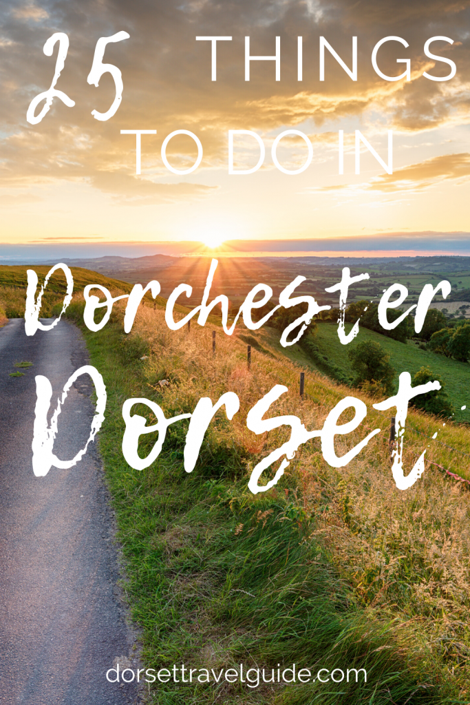 Things to do in Dorchester Dorset