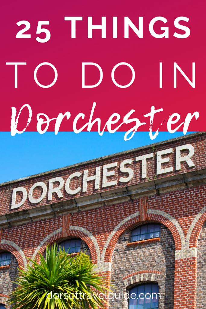 25 Things to do in Dorchester Dorset