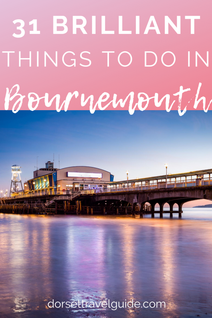 31 Things to do in Bournemouth Dorset